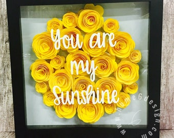 You are my Sunshine Flower paper flower shadow box w/vinyl lettering