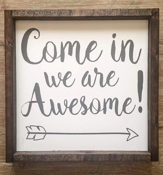 Come In We Are Awesome Sign Welcome Sign Entry Way Sign