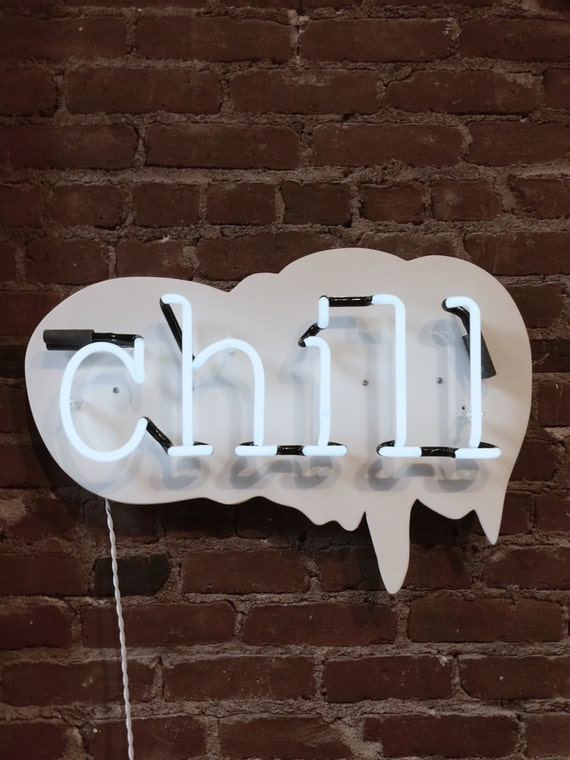 Chill Neon Sign, Ready-made