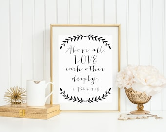 8x10 PRINTABLE Art Print, Love Wall Art, Above All, Love Each Other Deeply, 1 Peter 4:8, Bible Verse Love Print, Instant Download,