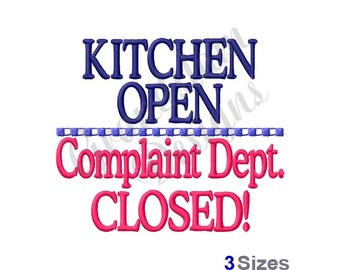 Kitchen Open, Complaint Closed - Machine Embroidery Design