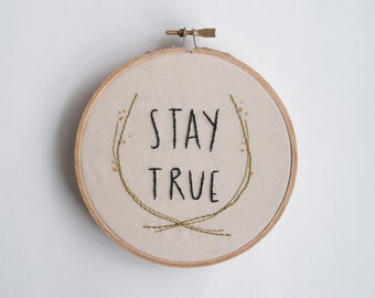 Stay True Hoop Art, Embroidery art, Quote, Embroidery pair, Stay Simple Stay True