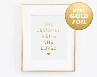 She Designed A Life She Loved, Gift For Her, Gold Foil Print, Gold Foil, Office Wall Art, Gold Decor, Gold Foil Art, Rose Gold Foil Print