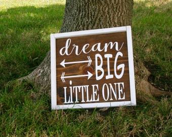 Dream big little one wood sign
