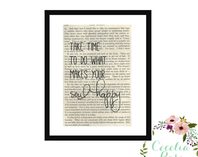 Take Time To Do What Makes Your Soul Happy Inspirational Quote Upcycled Vintage Book Page Art Box Frame or Print Farmhouse Style