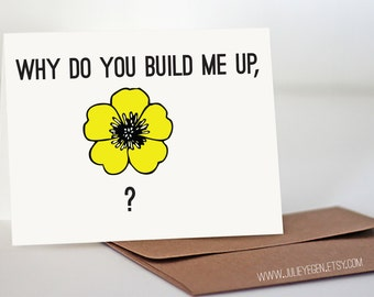 Miss You / Love You Card | Why Do You Build Me Up Buttercup