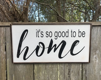 It's so good to be home sign, Home sign, 32x18