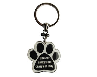 Cat Lover Gift- One Cat Away From Crazy Cat Lady Key Chain