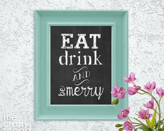 Eat Drink and be Merry - Chalkboard Style - Printable