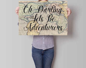 Oh Darling Lets Be Adventurers, Travel, Wedding Gift, World Map Poster, Vintage Map Wall Art, Graduation Gift, Vintage Map, Sign