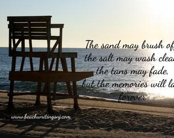 Beach Quote Photo Sand Salt Tan Memories last Forever Life Guard 5x7 8x10