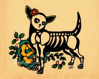 Day of the Dead Dog CHIHUAHUA Tattoo Print 5 x 7, 8 x 10 or 11 x 14 - Choose Your Own Words - Donation to Austin Pets Alive