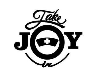 Take Joy In Nurse Decal
