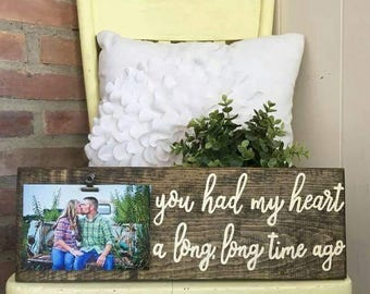 You had my heart a long, long time ago wood sign