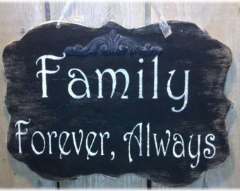 Family Forever, Always Black Shabby Chic Wood Sign Custom