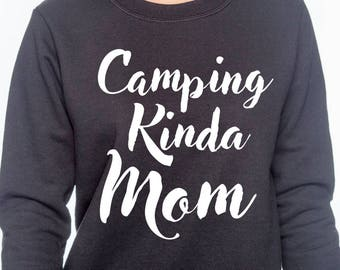 Camping Mom Sweatshirt Gift for Mom Gifts for Mom Camping Gift for Mom Funny Camping Gift Gift for Mom Mothers Day Mom Birthday  Mom Gift