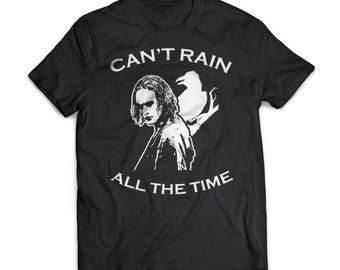 Face Image Cant Rain | The Crow | Gift | Shirt | T-Shirt | The Crow Shirt