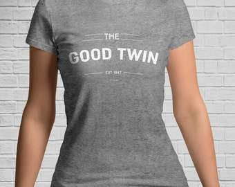 The GOOD TWIN Ladies T-Shirt - Gifts for Twins