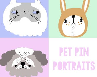Pet portraits on a pin -- your pet's face on a pinback button badge!