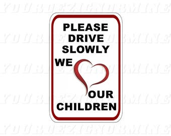 PLEASE DRIVE SLOWLY We Love Oor Children 8x12 metal sign aluminum warning caution no speeding don't speed