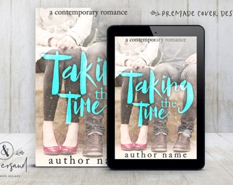 "Premade Digital eBook Book Cover Design ""Taking The Time"" Contemporary Romance Young New Adult Fiction"