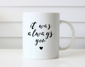 It Was Always You, Anniversary Gift, Anniversary Gifts, Gift For Her, Gift For Him, Gift For Husband, Gift For Wife, Love, I Love You Gifts