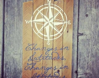 Changes in Latitude, Changes in Attitude reclaimed wood painted sign / Jimmy Buffett / Nautical / compass