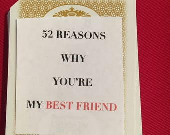 52 Reasons Why Youre My Best Friend.A custom gift for that special someone. Mom/Dad/Boyfriend/Girlfriend/Sister/Brother/Best Friend Gifts