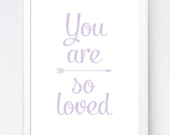 "Lavender ""You Are So Loved"" Wall Art, You Are Love Print, Lavender Wall Print, Nursery Wall Art, Lilac Kids Room Print, INSTANT DOWNLOAD"
