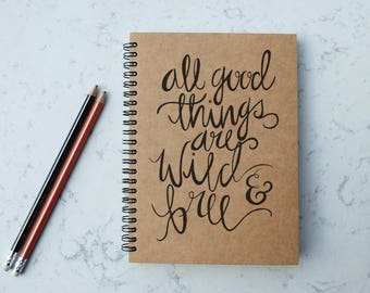 All Good Things Are Wild And Free - A5 Spiral Notebook/Sketchbook/Kraft Journal/Personalized Journal - Blank paper - 035