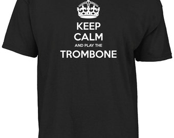 Keep calm and play the trombone t-shirt