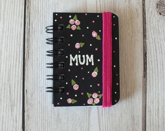 Hand Painted Floral 'Mum' Notebook - Gifts For Mum, Mother's Day, Birthday, Jotter, Mini Notebook, Stationery, Notepad