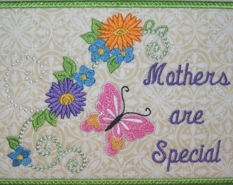 """Machine Embroidery Design-ITH-Mug Rug-""""Mothers are Special"""" with Butterfly and Flowers includes 2 sizes, 5x7 and 6x10 hoops"""