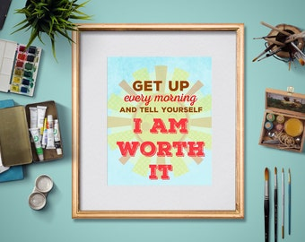 I Am Worth It- Motivational Fitness Posters- 8x10 and 5x7 Instant Download
