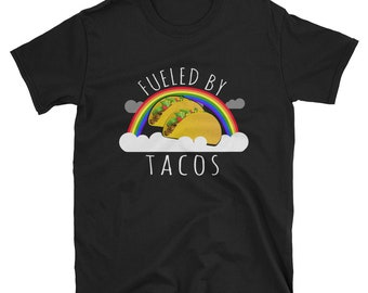 Fueled By Tacos T Shirt