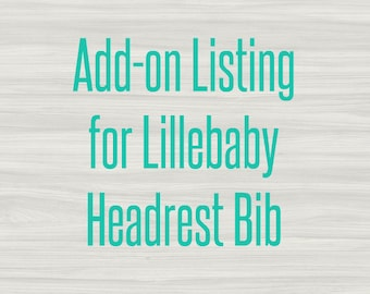 ADD-ON LISTING* LilleBaby Short Style or Front-Facing Long Headrest Bib Cover