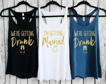 I'm Getting Married So We're Getting Drunk, Bachelorette Party Shirts, Bridesmaid Shirts, Cheers Bitches, Just Drunk, Funny Bachelorette,