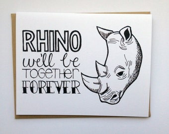 RHINO We'll Be Together Forever - Hand Lettered Greeting Card