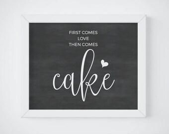 Chalkboard Wedding Cake Sign, Chalkboard First Comes Love Then Comes Cake Sign, Chalkboard Wedding Sign Download, Printable Cake Table Decor