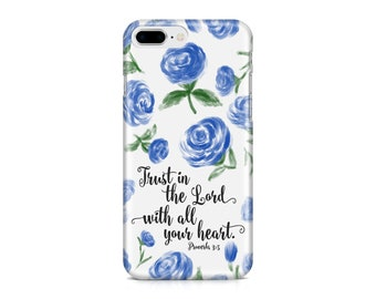 Trust in the Lord With All Your Heart iPhone 8, Proverbs 3:5 Phone Case, Scripture Phone Case, Floral Phone Case, iPhone, Samsung Galaxy