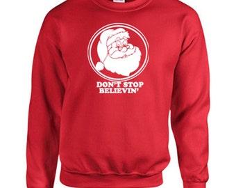 Don't Stop Believing SANTA CLAUS Xmas Christmas Holiday Unisex Crew Sweatshirt 581