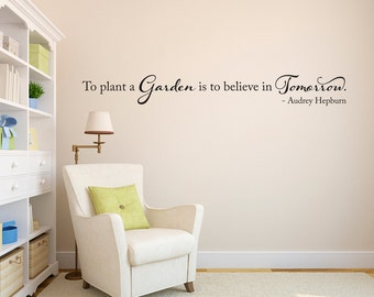 Audrey Hepburn Wall Decal - To plant a Garden is to believe in tomorrow Quote Decal - Large
