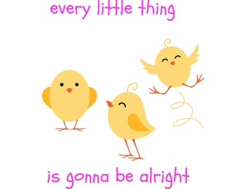 Every little thing is gonna be alright, printable, poster, three little birds