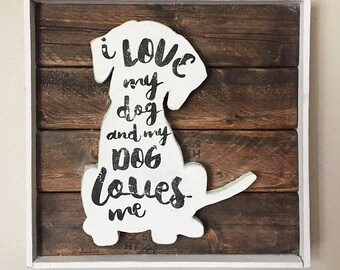 Wood dog sign, farmhouse dog sign, Rustic Dog Sign, dog wall decor, dog decor, dog lover gift, I love my dog sign, dog silhouette sign