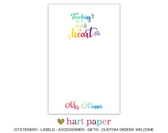 Rainbow Teacher Notepad To Do List Teaching is a Work of Heart School Supplies Homework End of Year Gift Office Birthday Personalized Custom