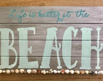 Life is better at the BEACH Pallet Sign with real shells