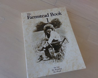 The Farmstead Book #1   The Soil, The Workshop, The Woods     1979 Cloudburst Publishers