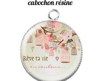 Pendant cabochon resin 20 mm dream your life in color