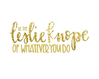 Be the Leslie Knope of Whatever You Do—Digital Download