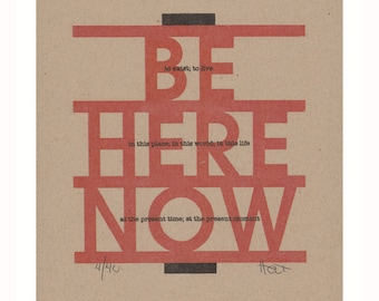 Original inspirational quote letterpress art print, Eckhart Tolle, Ram Dass Be Here Now, as seen in the Tina Fey Amy Poehler movie Sisters